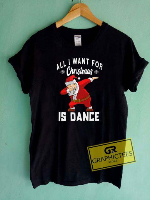 Dance For Christmas Tee Shirts