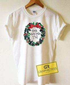 Deck Them Halls Yall Christmas Tee Shirts