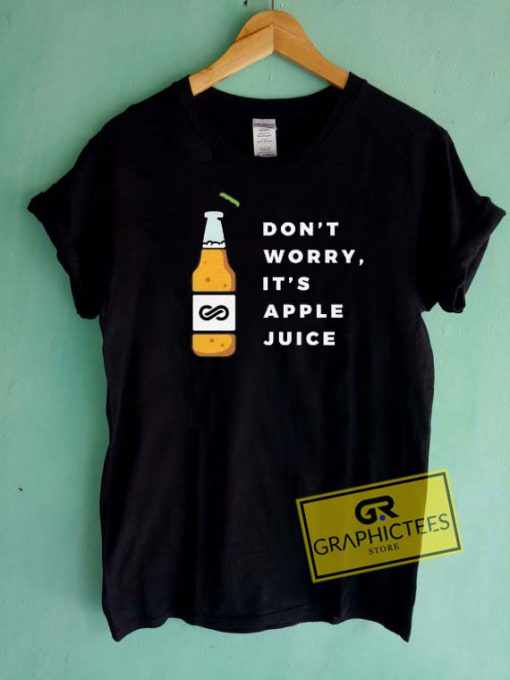 Dont Worry Its Apple Juice Tee Shirts