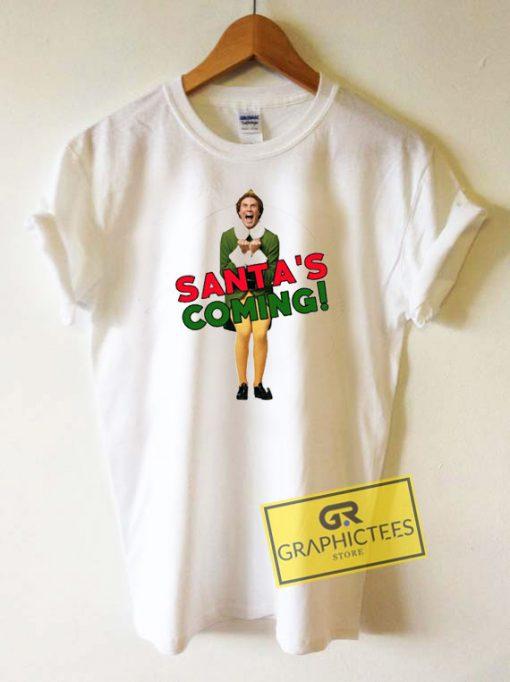 Elf Santas Coming Tee Shirts