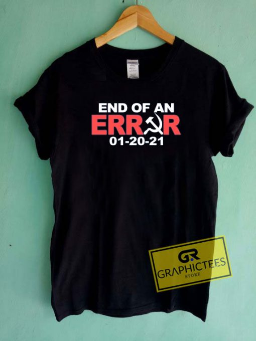 End Of An Error Graphic Tee Shirts