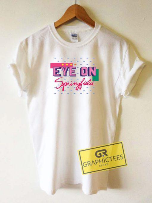 Eye On Springfield Tee Shirts