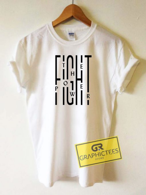 Fight The Power Graphic Tee Shirts