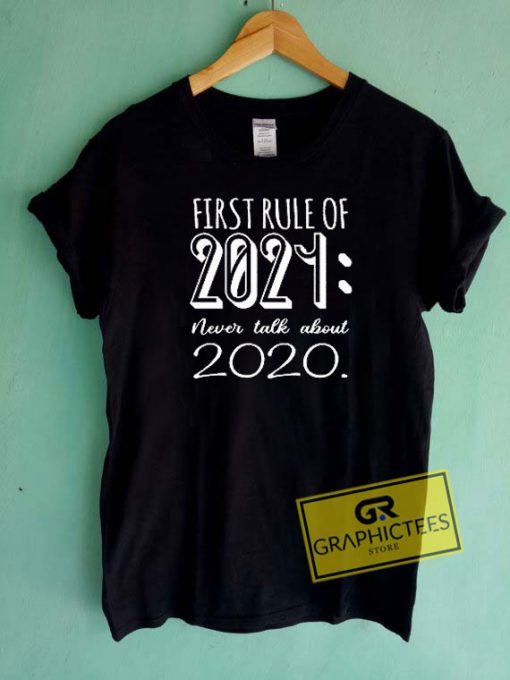 First Rule Of 2021 Tee Shirts