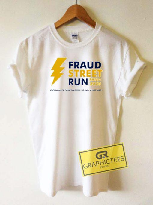 Fraud Street Run Philly 2020 Tee Shirts