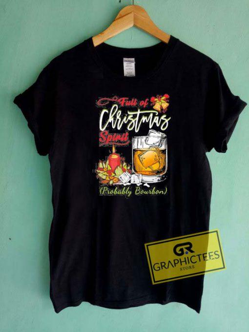 Full Of Christmas Spirit Tee Shirts