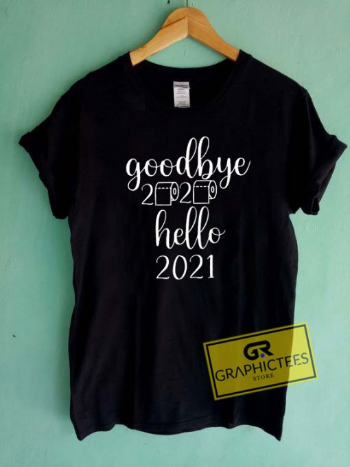 Goodbye 2020 Hello 2021 Tee Shirts