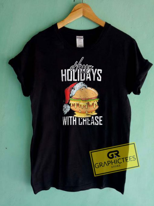 Happy Holiday With Cheese Graphic Tee Shirts