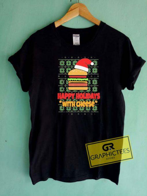 Happy Holidays Cheese Tee Shirts