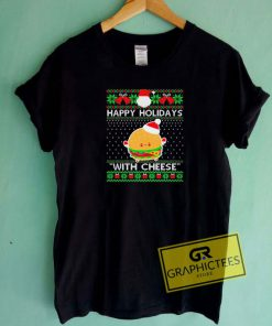 Happy Holidays With Cheese Tee Shirts