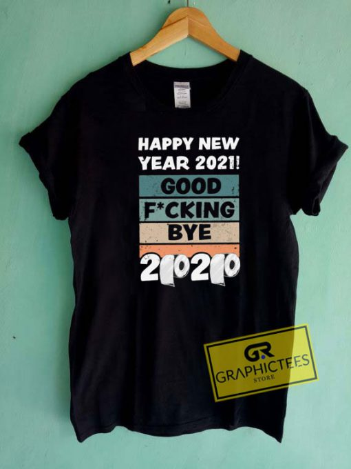 Happy New Year 2021 Bye 2020 Tee Shirts