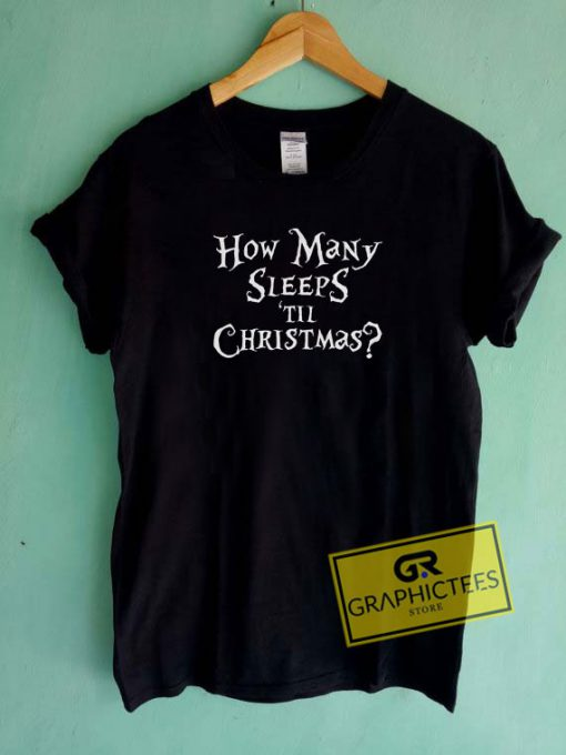 How Many Sleeps Til Christmas Tee Shirts