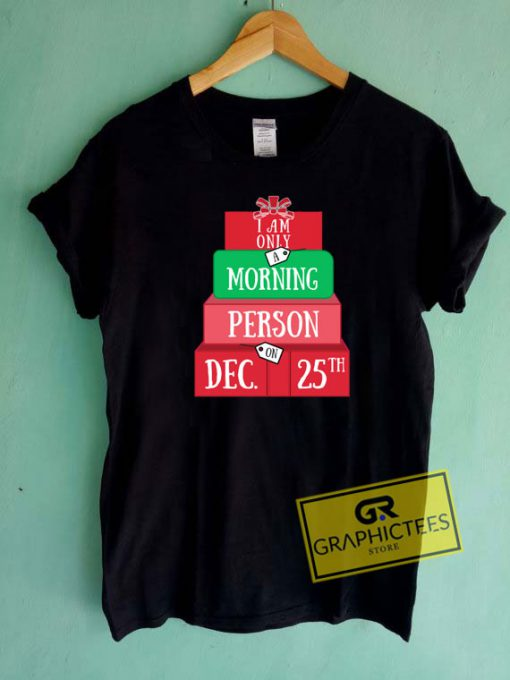 I Am Only A Morning Person Tee Shirts