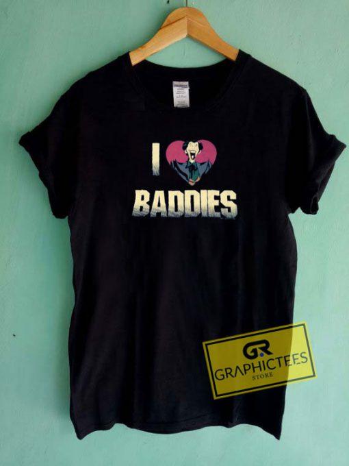 I Love Baddies Joker Tee Shirts