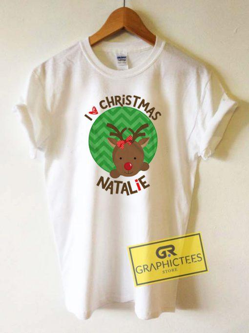 I Love Christmas Natalie Tee Shirts