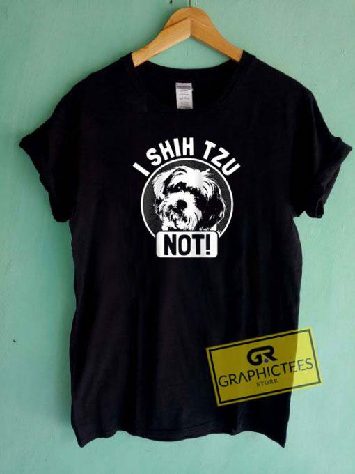 I Shih Tzu Not Dog Tee Shirts