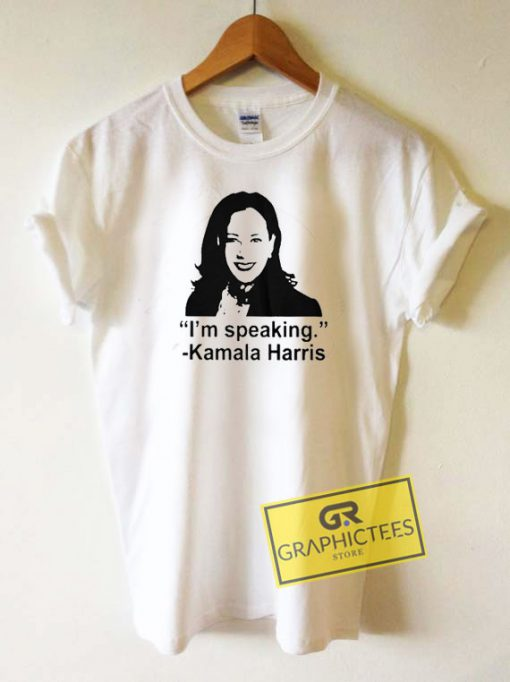 Im Speaking Kamala Harris Tee Shirts