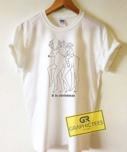 It Is Christmas Graphic Tee Shirts