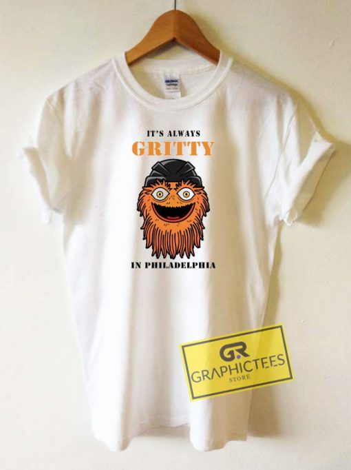 Its Always Gritty Tee Shirts