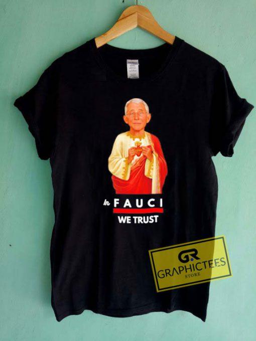 Jesus In Fauci We Trust Tee Shirts