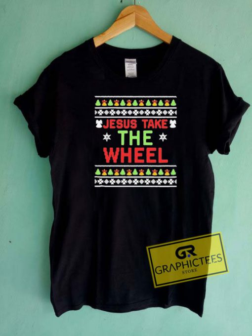 Jesus Take The Wheel Christmas Tee Shirts