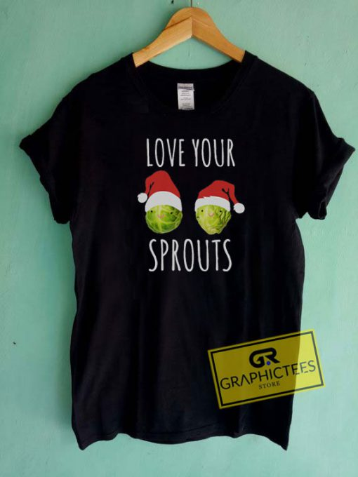 Love Your Sprouts Christmas Tee Shirts