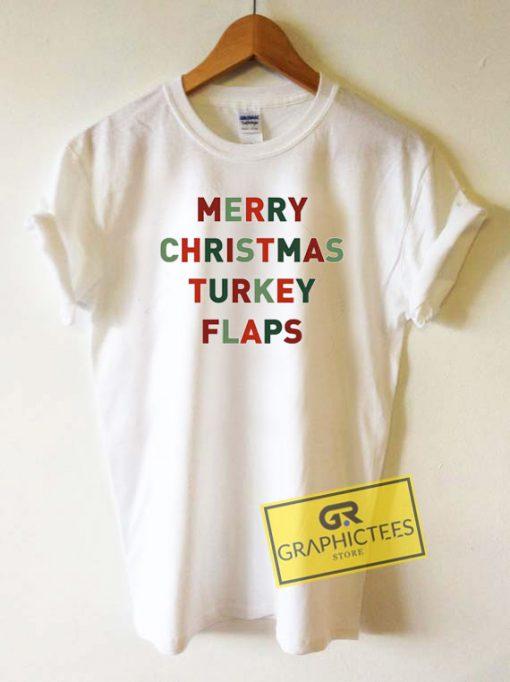 Merry Christmas Turkey Flaps Tee Shirts