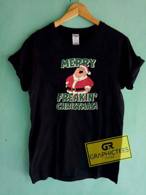 Merry Freakin Christmas Tee Shirts