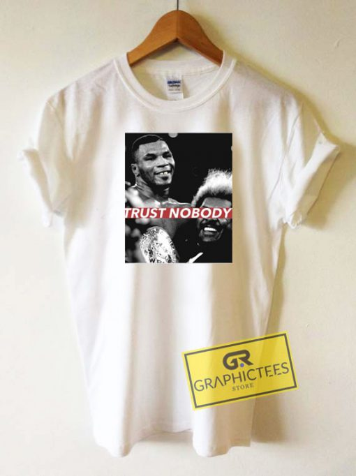 Mike Tyson Trust Nobody Tee Shirts