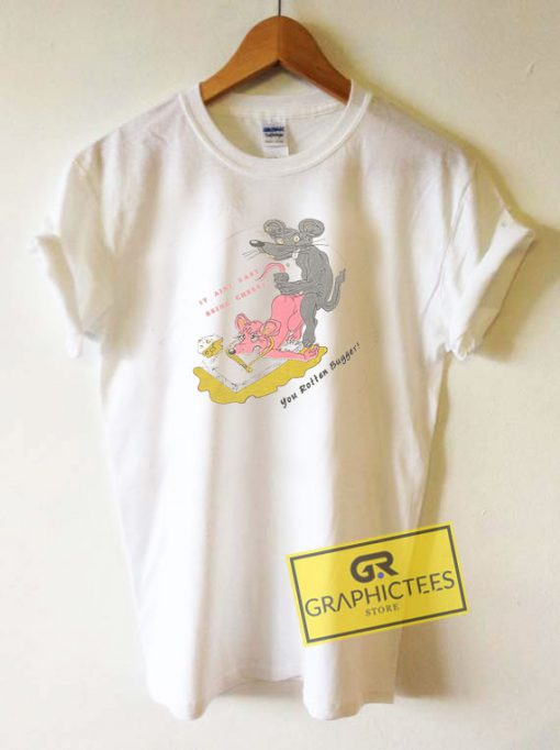 Mouses You Rotten Bugger Tee Shirts