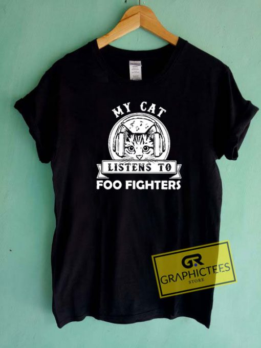 My Cat Listens To Foo Fighters Tee Shirts