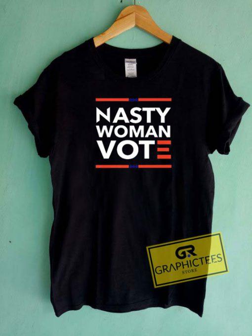 Nasty Woman Vote Tee Shirts