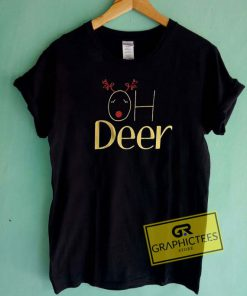 Oh Deer Slogan Christmas Tee Shirts