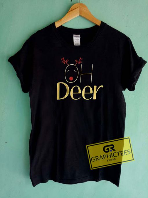 Oh Deer Slogan Christmas Tee Shirts