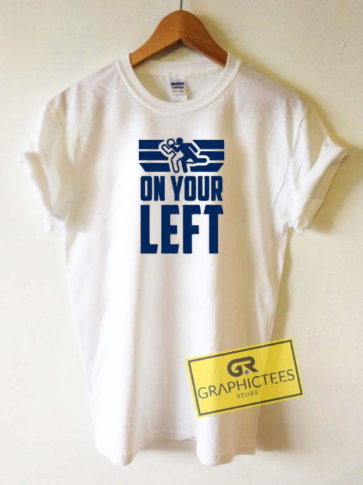 On Your Left Tee Shirts