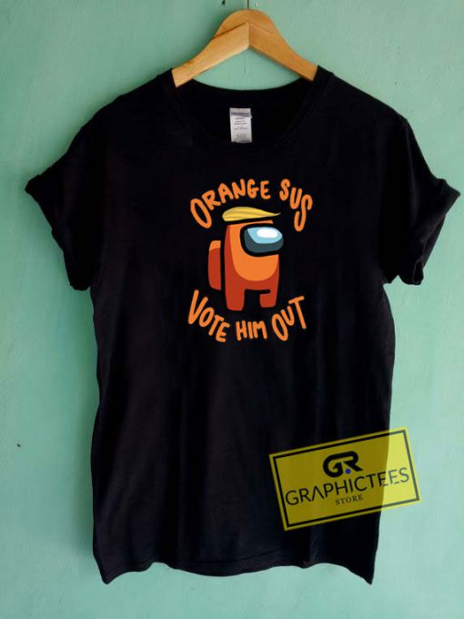 Orange Sus Vote Him Out Tee Shirts