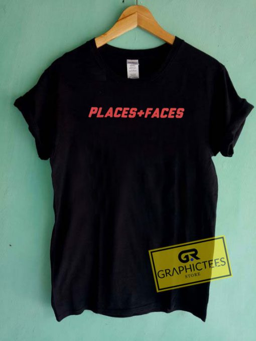 Places and Faces Tee Shirts
