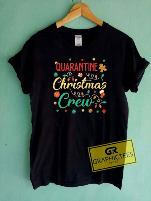 Quarantine Christmas Crew Tee Shirts