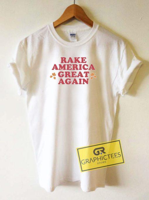 RAGA Rake America Great Again Tee Shirts