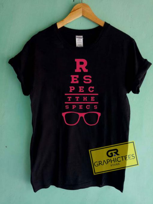 Respect The Specs Tee Shirts