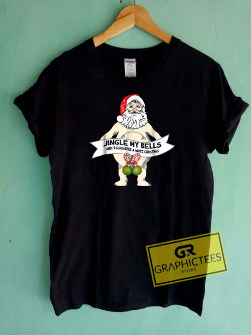 Santa Jingle My Bells Tee Shirts
