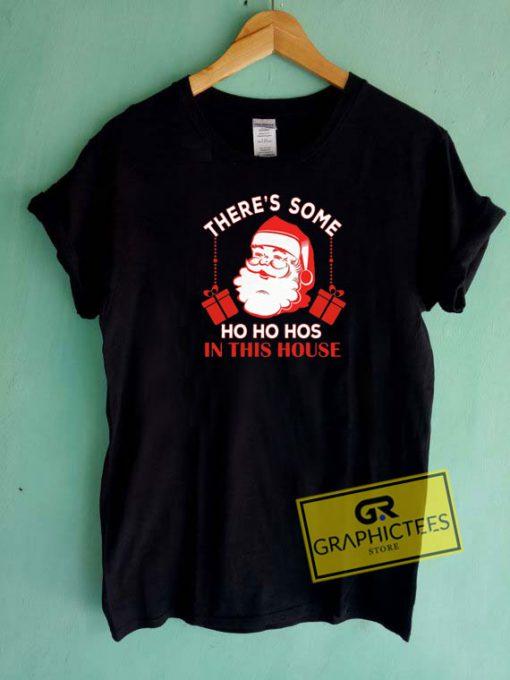 Santa Theres Some Christmas Tee Shirts