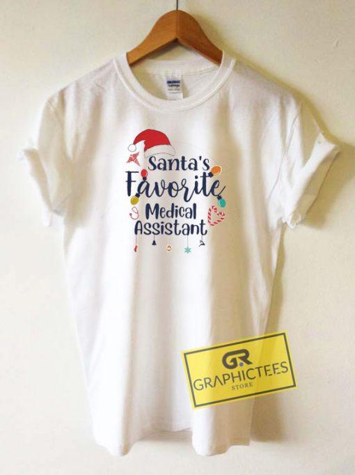 Santas Favorite Medical Assistant Tee Shirts