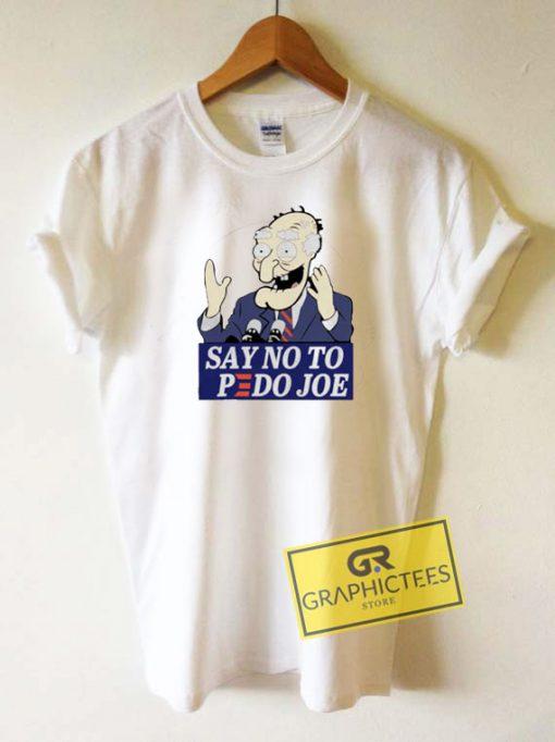 Say No To Pedo Joe Tee Shirts