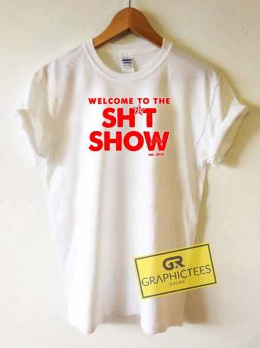 Shit Show Est 2020 Tee Shirts