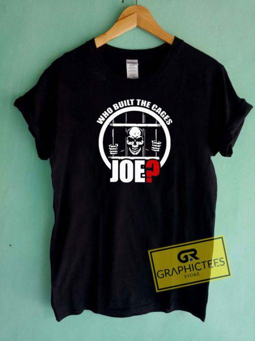 Skull Who Built The Cages Joe Tee Shirts