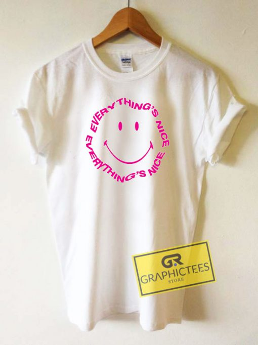 Smiley Everything Nice Tee Shirts