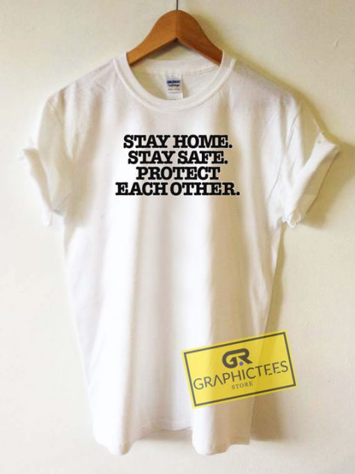 Stay Home Stay Safe Protect Tee Shirts