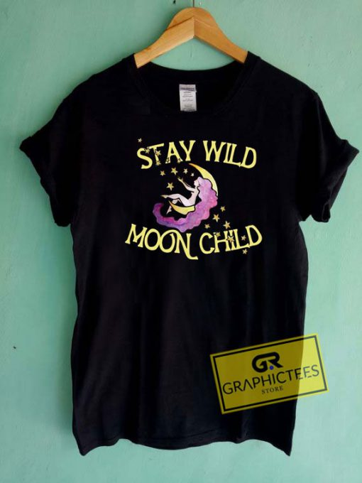 Stay Wild Moon Child Tee Shirts