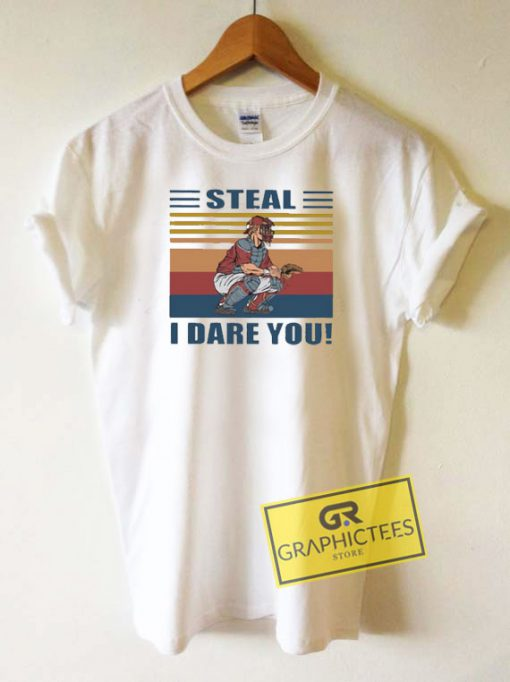 Steal I Dare You Tee Shirts